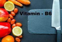 विटामिन बी 6 के फायदे और इसकी कमी के कारण